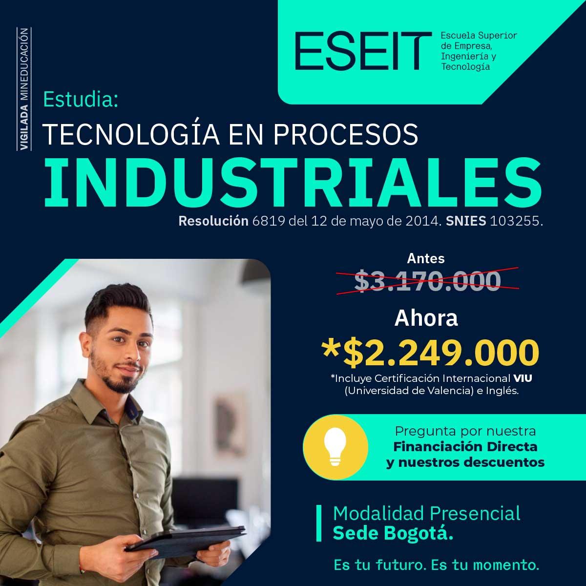 Estudia tecnología en procesos induistriales en ESEIT